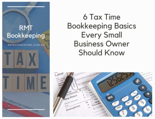 6 Tax Time Bookkeeping Basics Every Small Business Owner Should Know